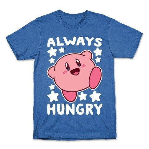 """a blue shirt with kirby that says """"always hungry"""""""