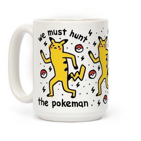 "a white mug with bigfoot-shaped pikachu on it that says ""we must hunt the pokeman"""