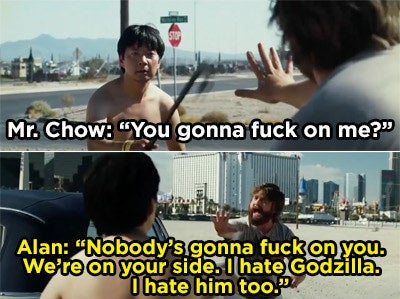 Alan telling Mr. Chow that he's on his side because he hates Godszilla too