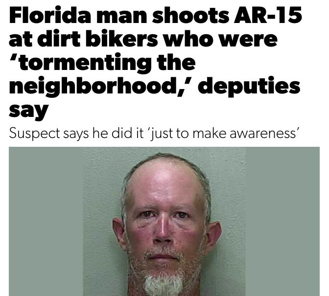 Florida man shoots AR-15 at dirt bikers who were 'tormenting the neighborhood,' deputies say