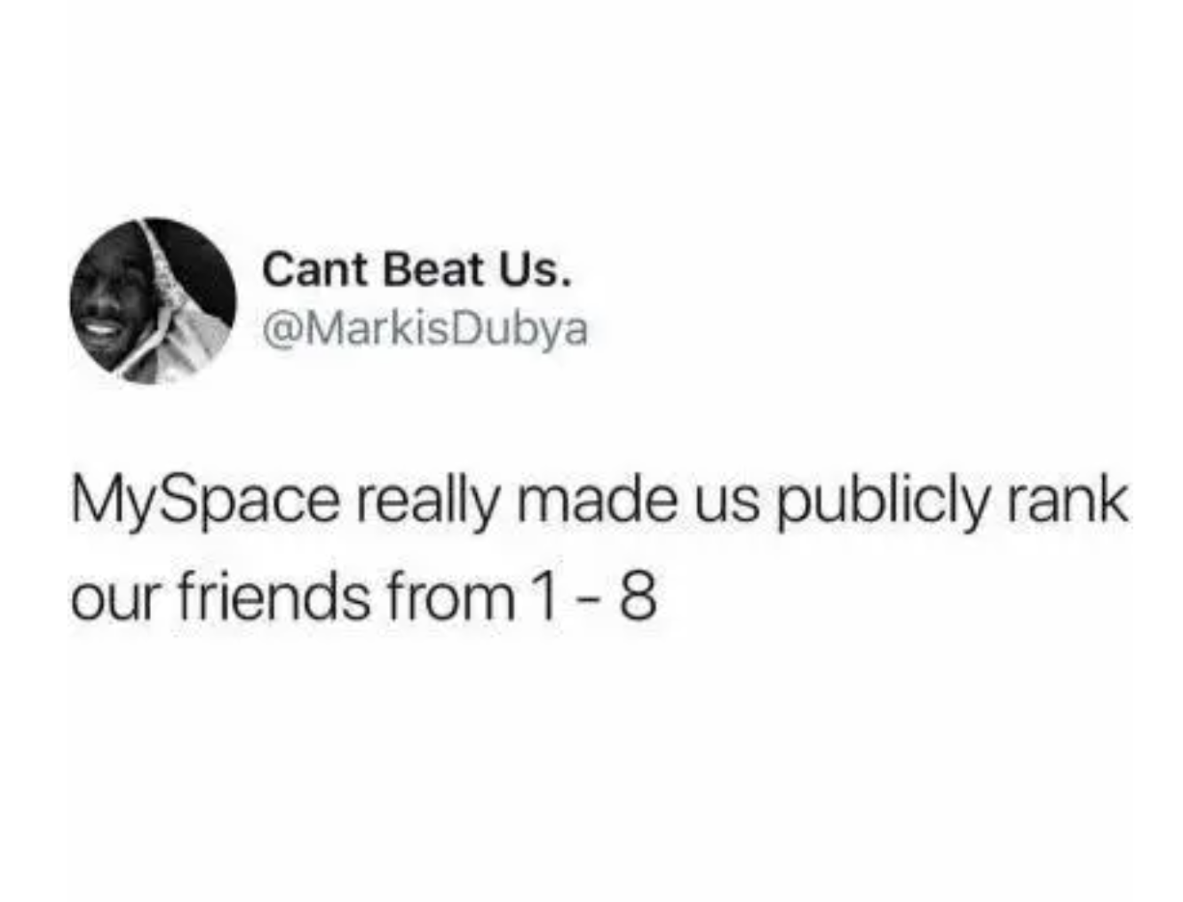 tweet reading myspace really made us rank our friends 1-8