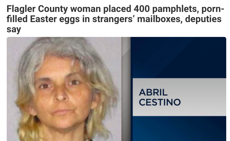 Flagler County woman placed 400 pamphlets, porn-filled Easter eggs in strangers' mailboxes, deputies say