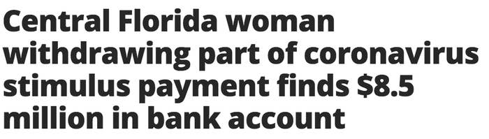 Central Florida woman withdrawing part of coronavirus stimulus payment finds $8.5 million in bank account