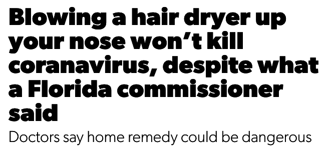 Blowing a hair dryer up your nose won't kill coranavirus, despite what a Florida commissioner said