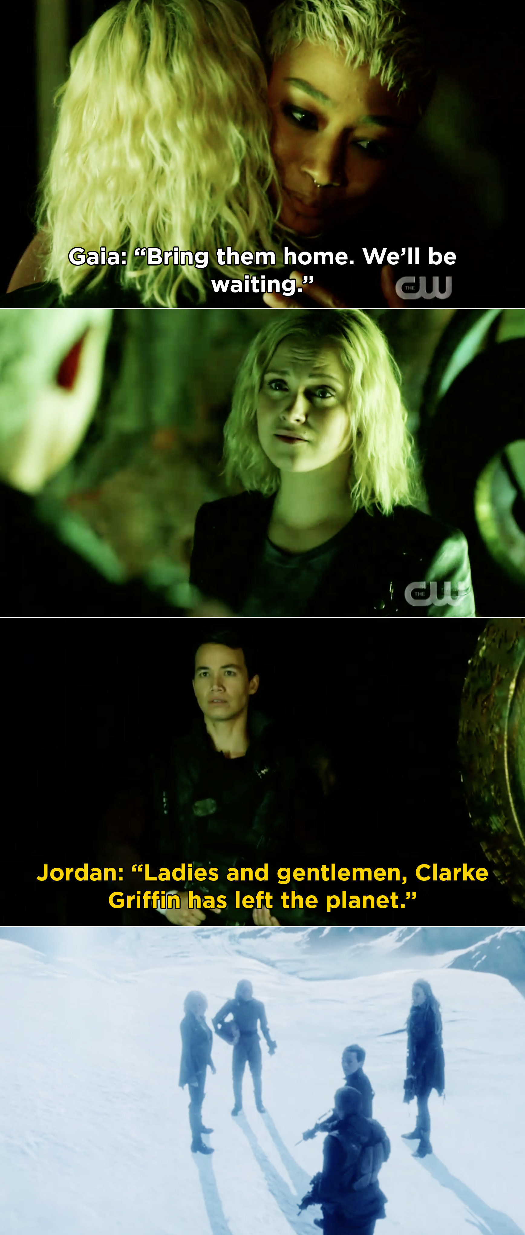 "Gaia tells Clarke ""Bring them home. We'll be waiting"" while Jordan exclaims, ""Ladies and gentlemen, Clarke Griffin has left the planet"""