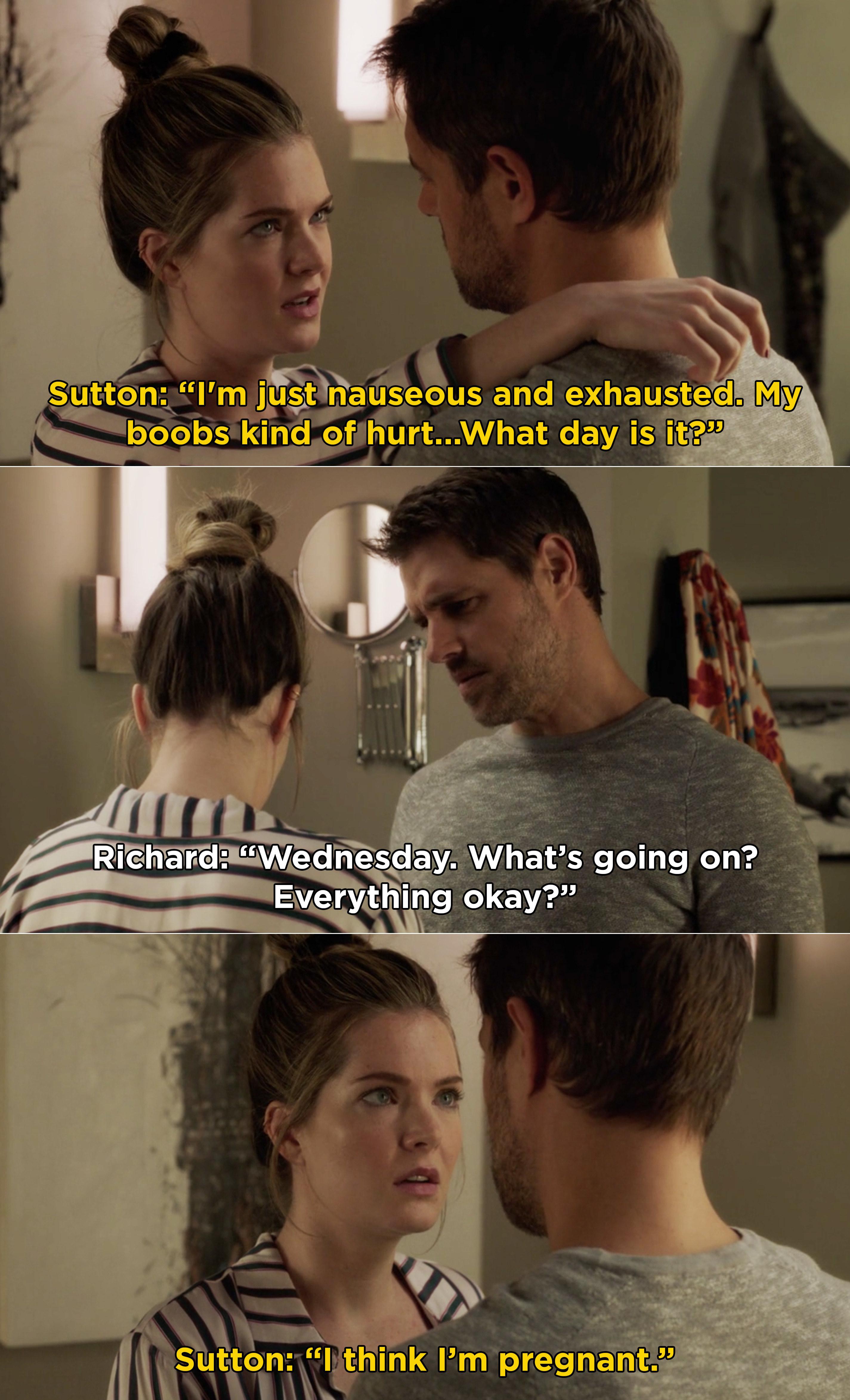 """Sutton tells Richard, """"I think I'm pregnant."""""""