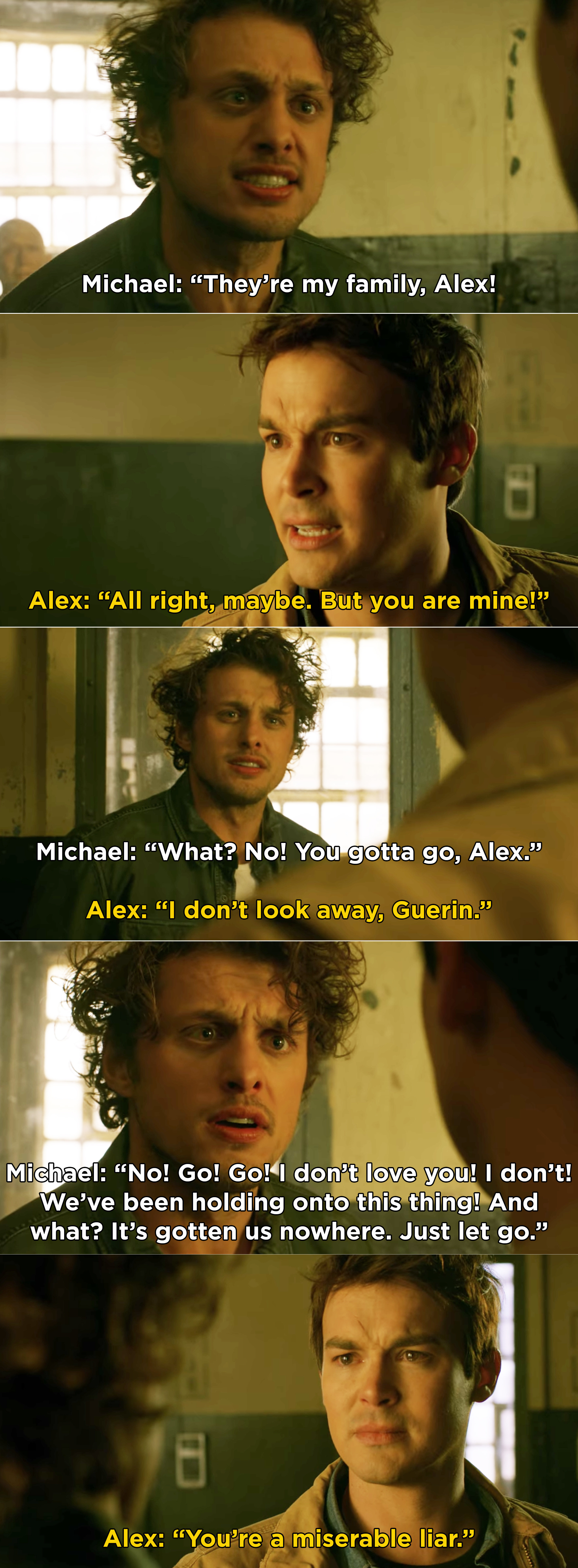 Michael telling Alex he doesn't love him anymore, and Alex knowing he's lying