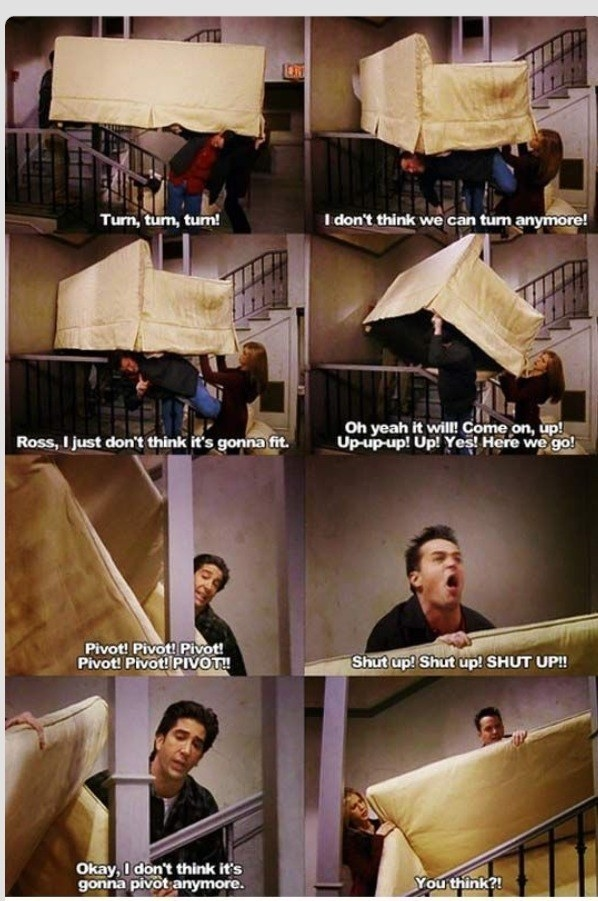Ross trying to carry the couch up the stairs