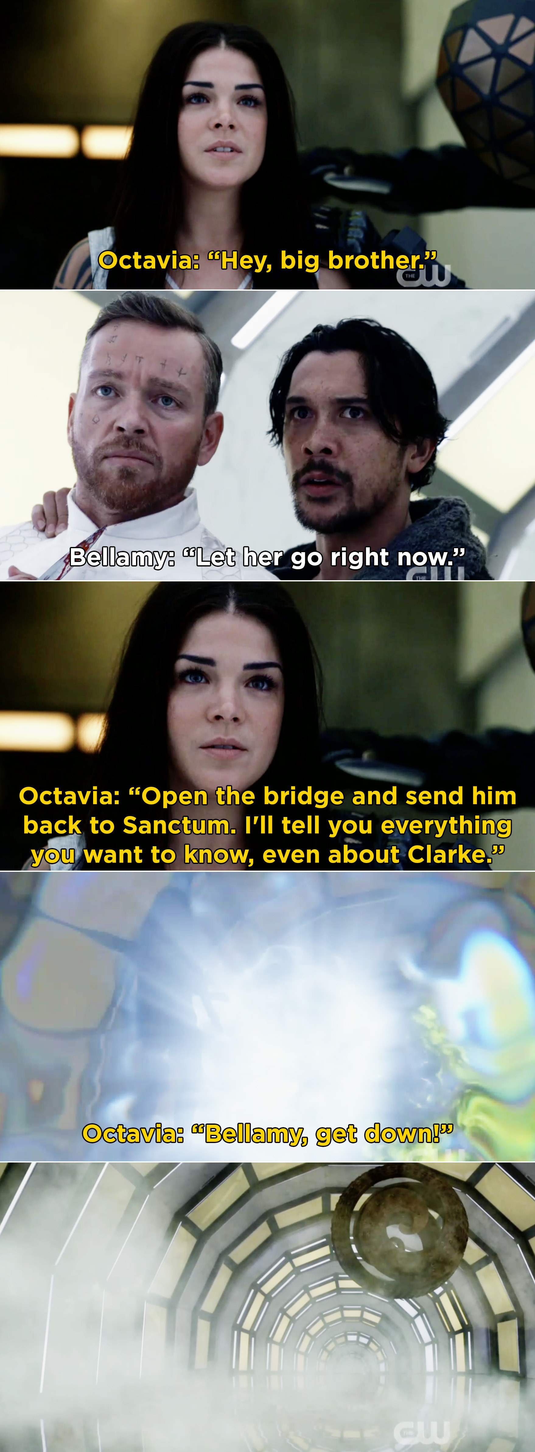 """Octavia saying, """"Hey, big brother"""" and then a bomb exploding and Bellamy disappearing"""