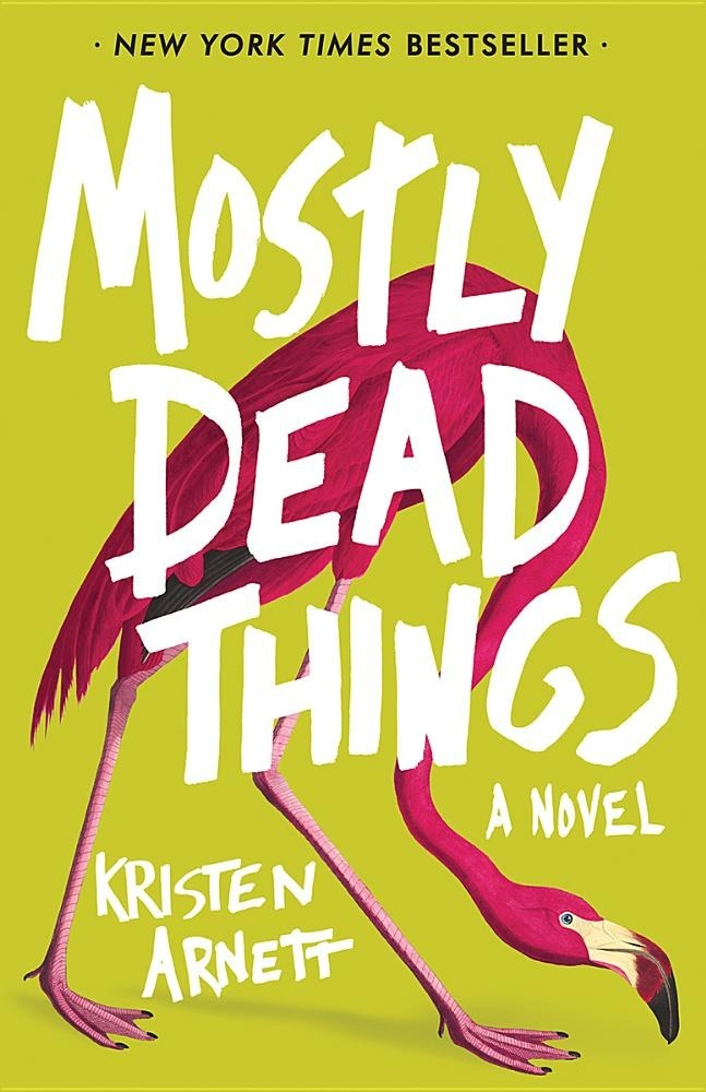 "Cover of ""Mostly Dead Things"" by Kristen Arnett"