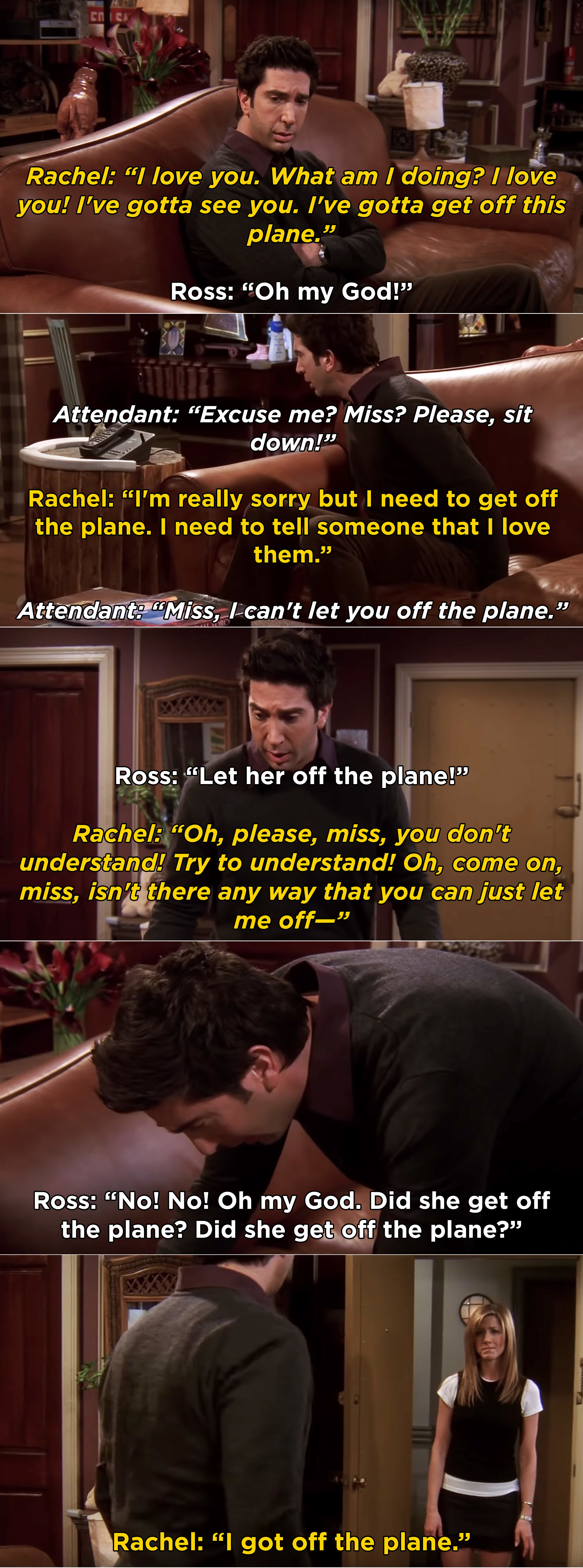 Ross finding out that Rachel actually got off the plane