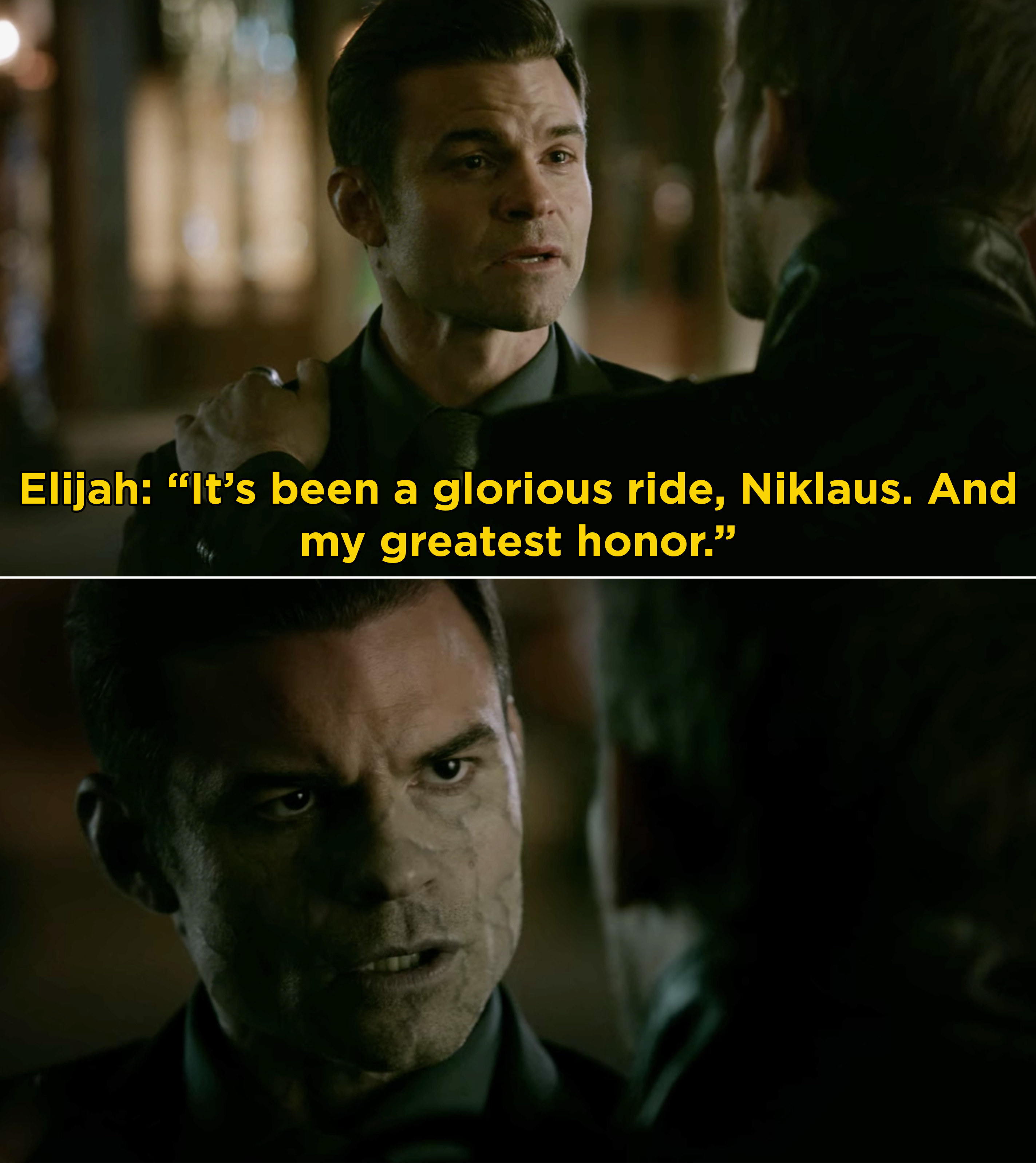 "Elijah telling Klaus, ""It's been a glorious ride, Niklaus"" before dying"