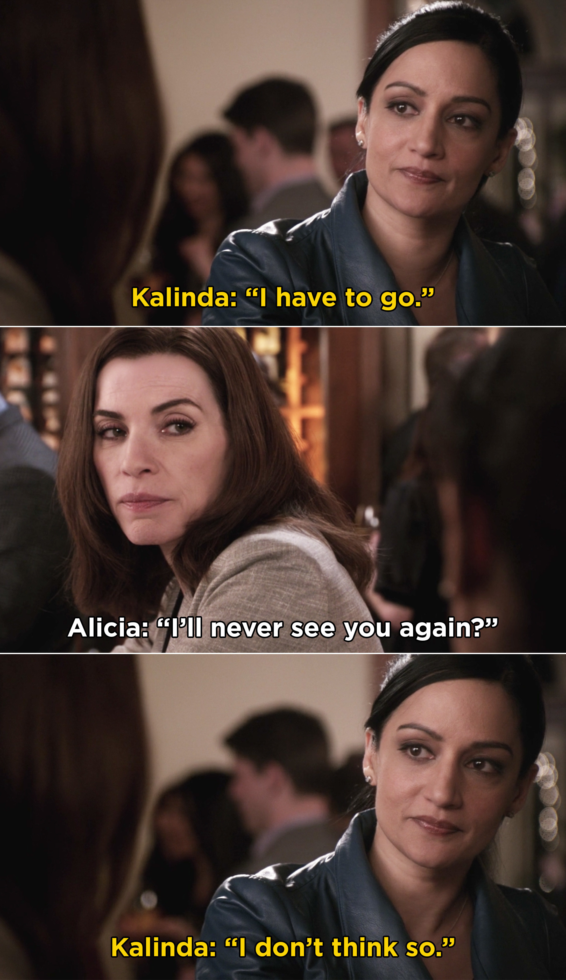 Kalinda telling Alicia that she will never see her again