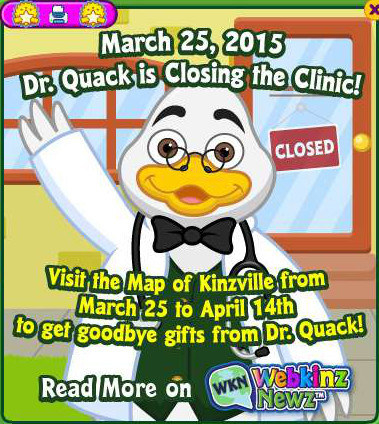 "A screenshot of a cartoon duck wearing glasses and a stethoscope that says, ""March 25, 2015 Dr. Quack is closing the clinic! Visit the Map of Kinzville from March 25 to April 14th to get goodbye gifts from Dr. Quack!"""