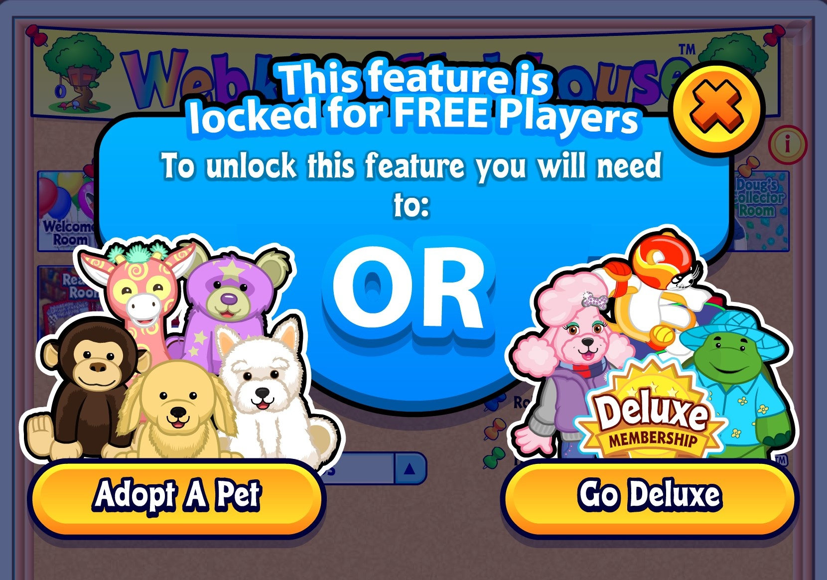 "A screenshot of the Webkinz website that says, ""This feature is locked for free players. To unlock this feature you need to: adopt a pet or go deluxe"""