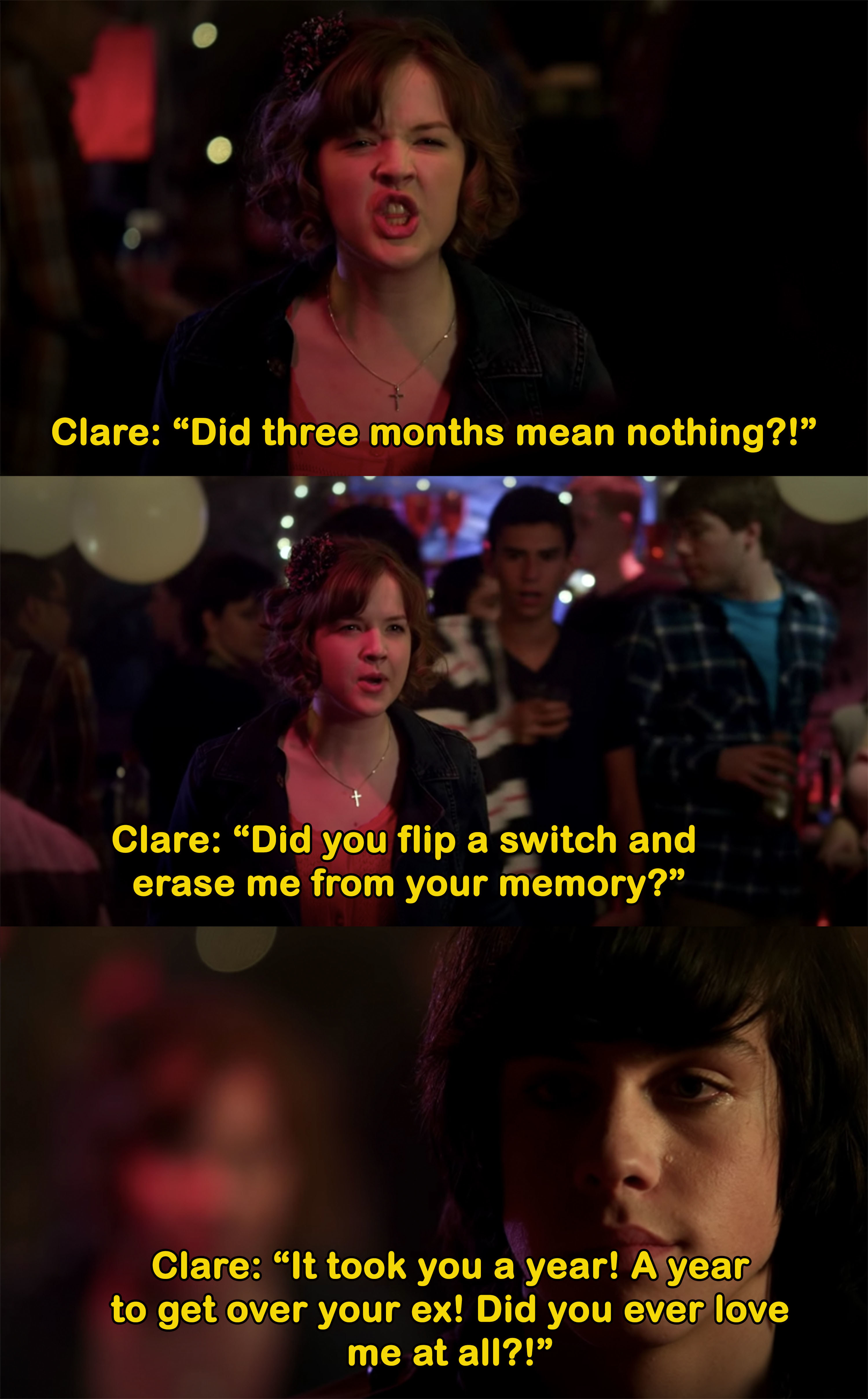 "Clare yells ""Did you flip a switch and erase me from your memory?"" at Eli"