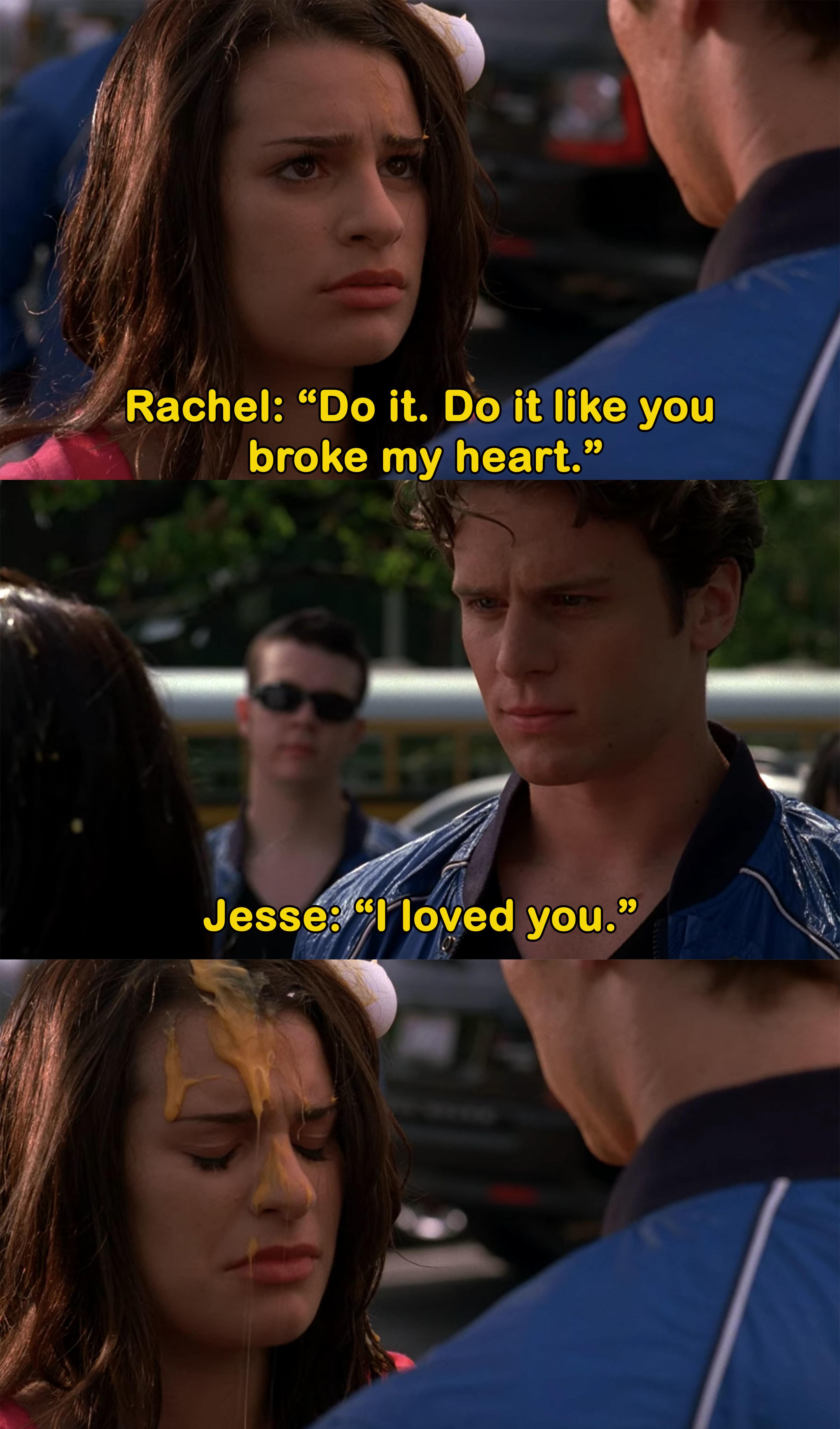 """Rachel tells Jesse to break the egg """"like he broke her heart"""""""