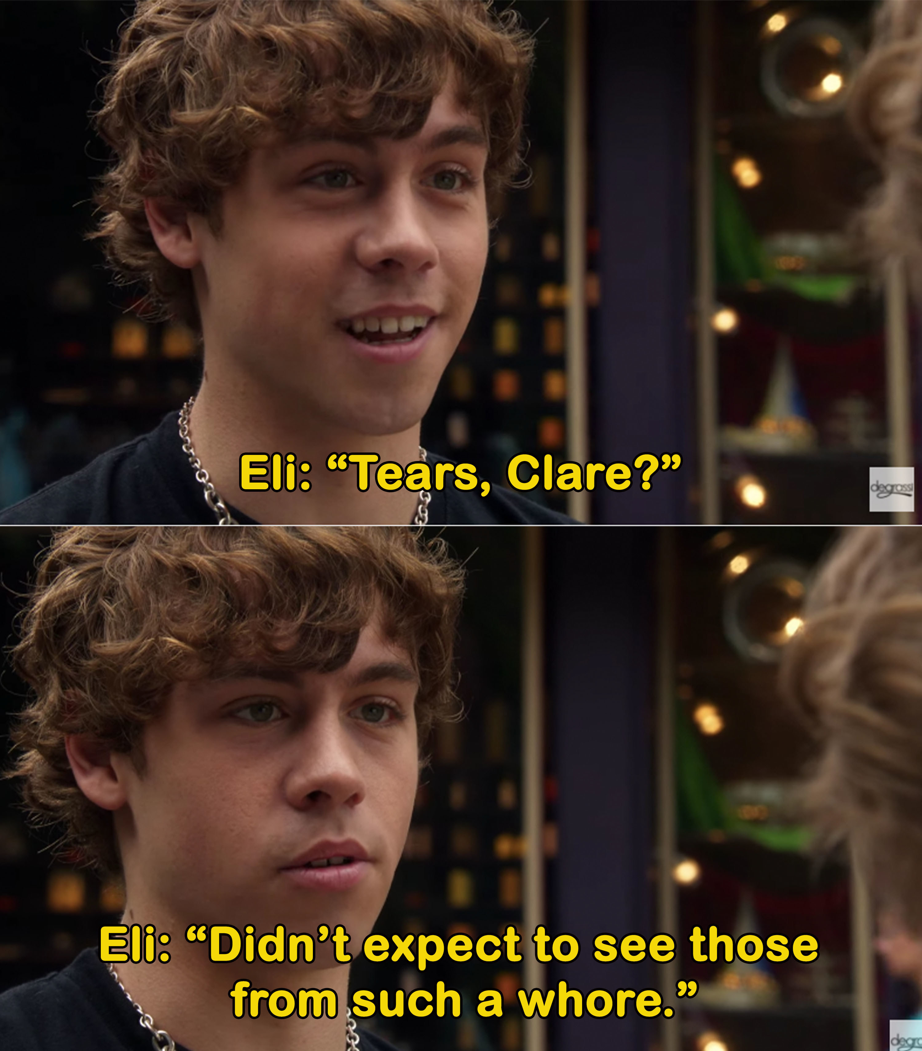 "Eli tells Clare he ""didn't expect to see tears from such a whore"""