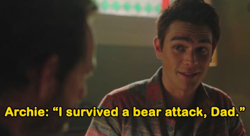 """Archie scoffs, """"I survived a bear attack, Dad"""""""