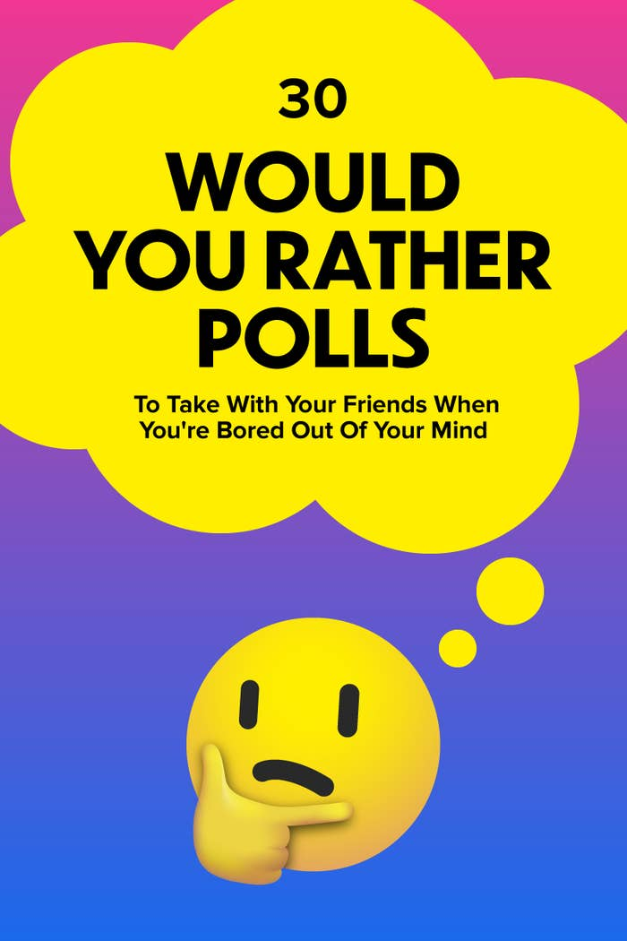 """Thinking emoji with thought bubble above it that reads, """"30 Would You Rather Polls To Take With Your Friends When You're Bored Out Of Your Mind"""""""