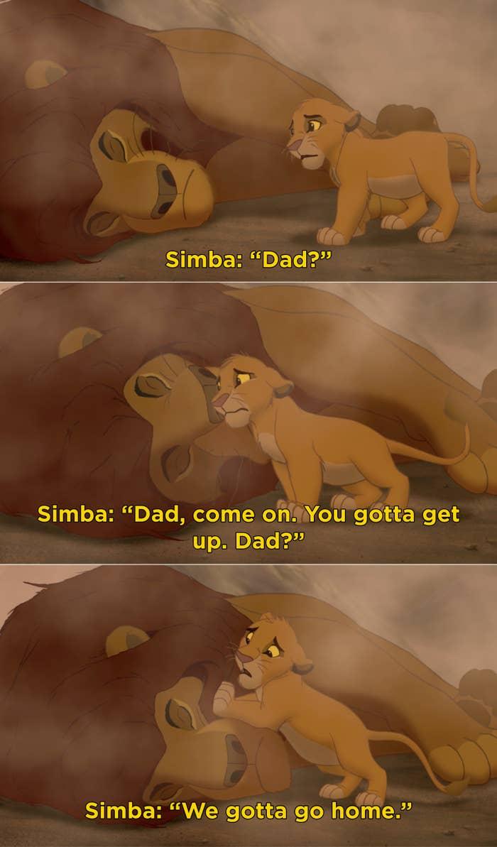 "Simba nudging Mufasa's body, saying ""Dad? We gotta go home"""