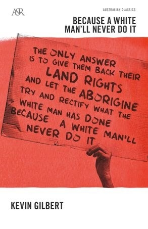"""Book cover, hand holding sign """"The only answer is to give them back their Land Rights and let the Aborigine try and rectify what the white man has done because a a white man'll never do it."""""""
