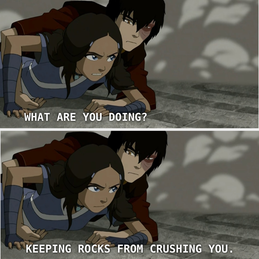 Zuko covering Katara with his body to shield her from tumbling rocks.