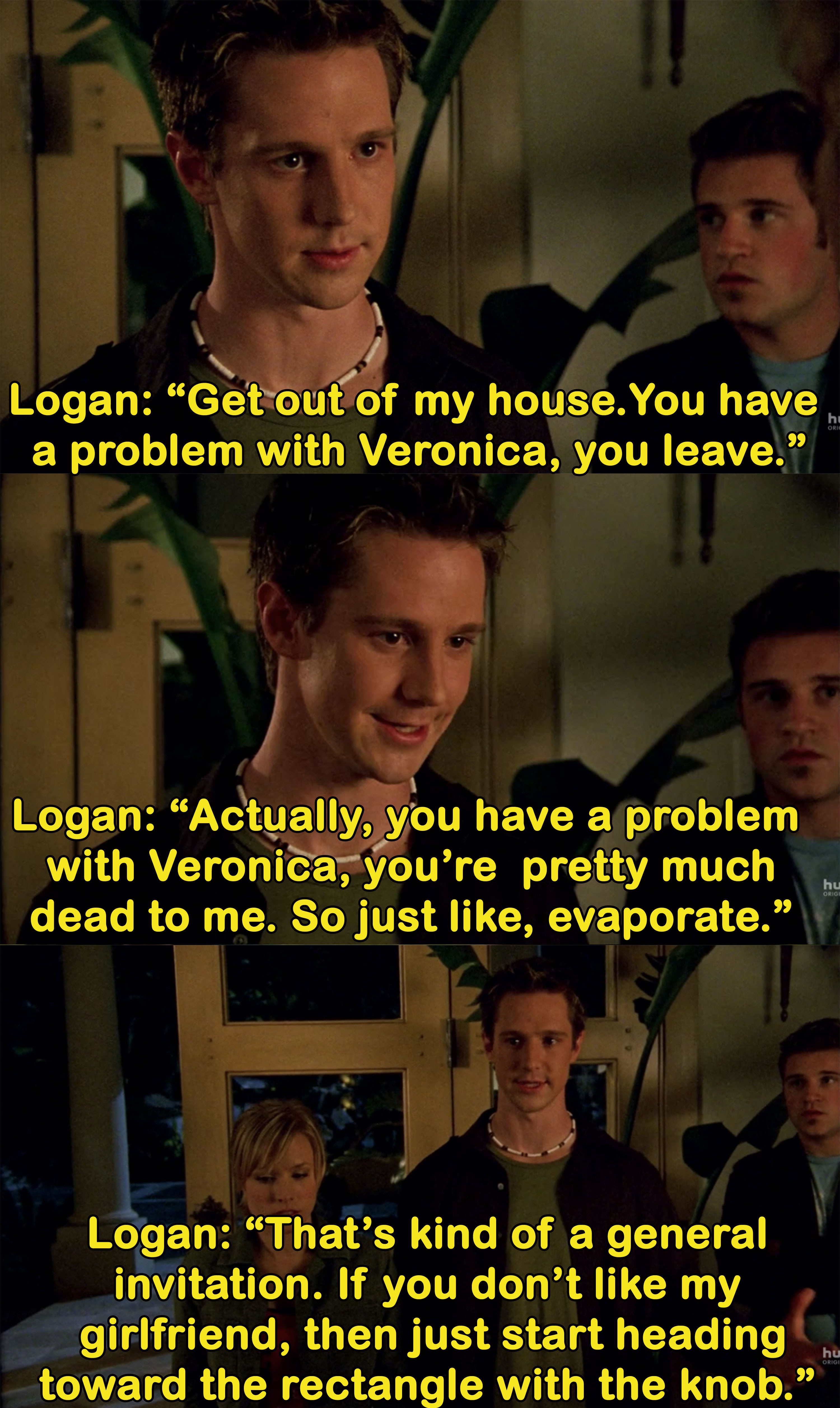 Logan says if anyone has a problem with Veronica, they're pretty much dead to him