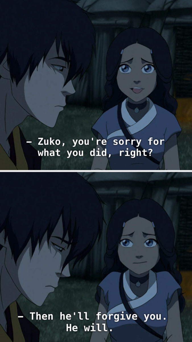 """Katara saying, """"You're sorry for what you did, right? Then he'll forgive you."""""""