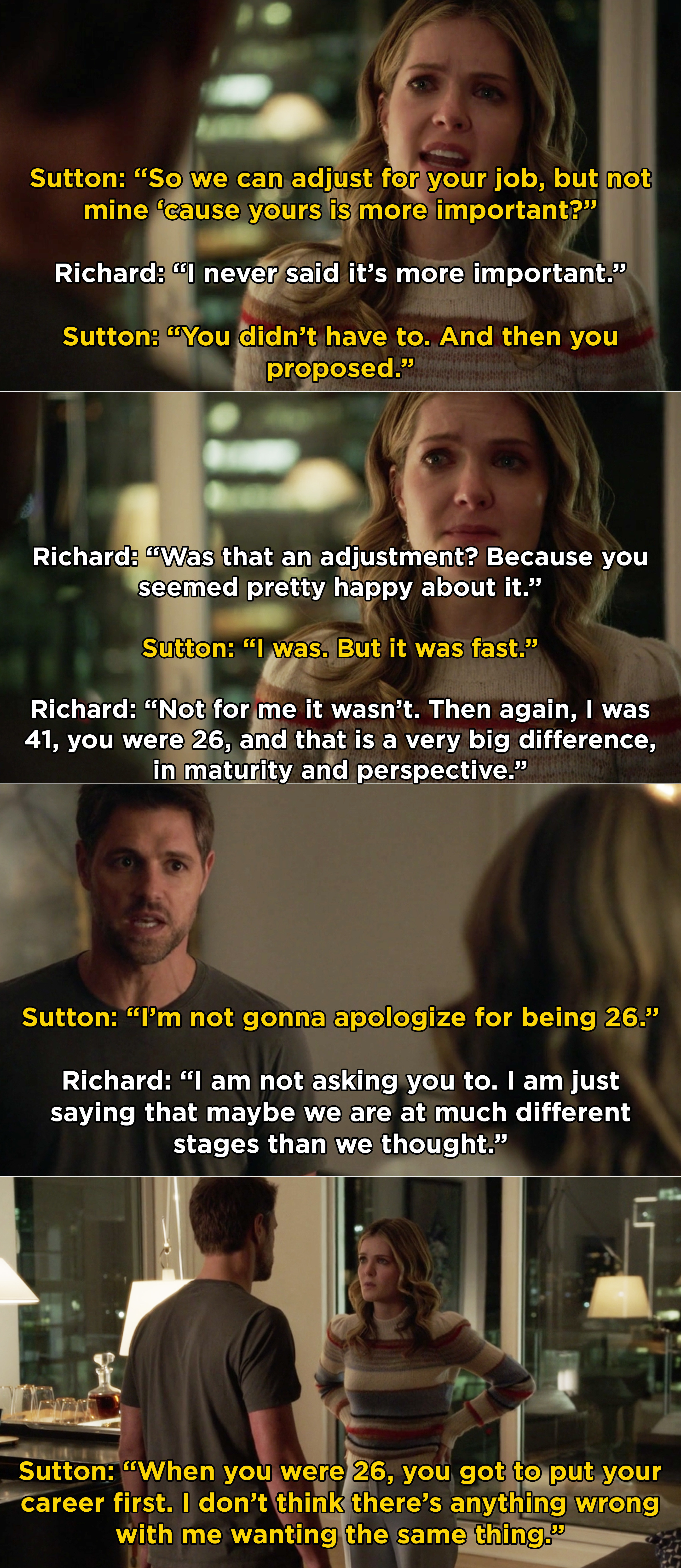 Sutton and Richard fighting and Sutton asking why he was able to put his career first at 26, but he's asking her to give up her dreams at 26