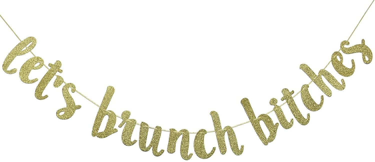 A banner that says let's brunch bitches