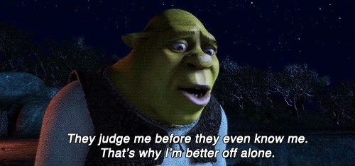 Shrek talking about being judged before people get to know him