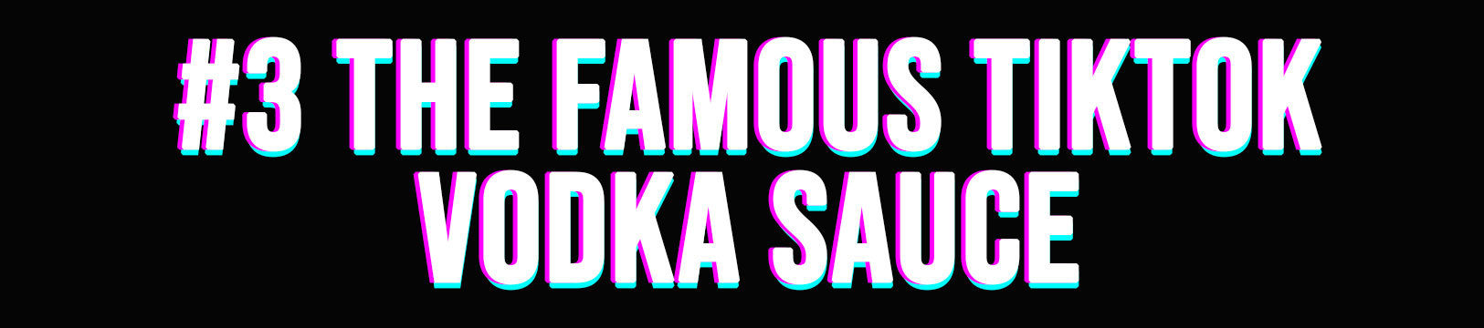 #3 The Famous TikTok Vodka Sauce