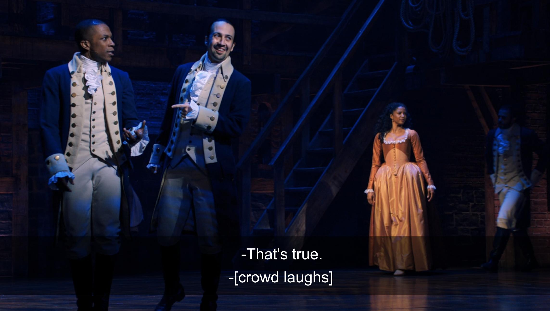 "Miranda as Hamilton saying ""That's true"""