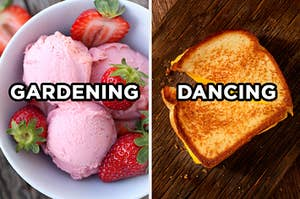 "On the left, a bowl of strawberry ice cream with fresh whole strawberries in it and ""gardening"" typed on top, and on the right, a grilled cheese sandwich sliced diagonally with ""dancing"" typed on top of it"