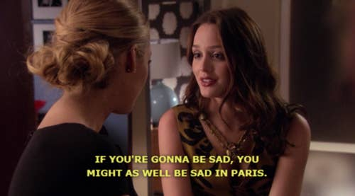"""Blair says """"If you're gonna be sad, you might as well be sad in Paris"""""""