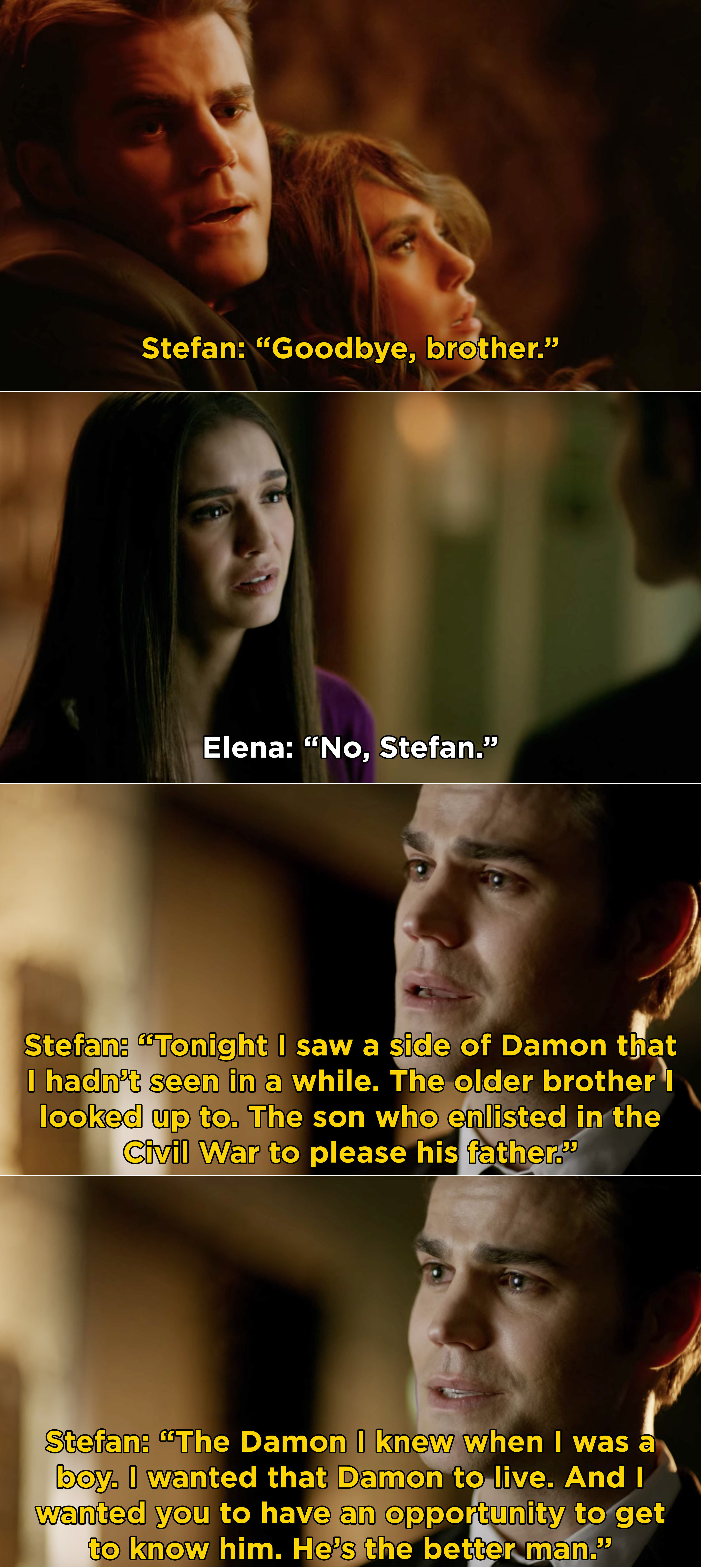 "Stefan sacrificing himself, reuniting with Elena, and telling her he let Damon live because ""he's the better man"""