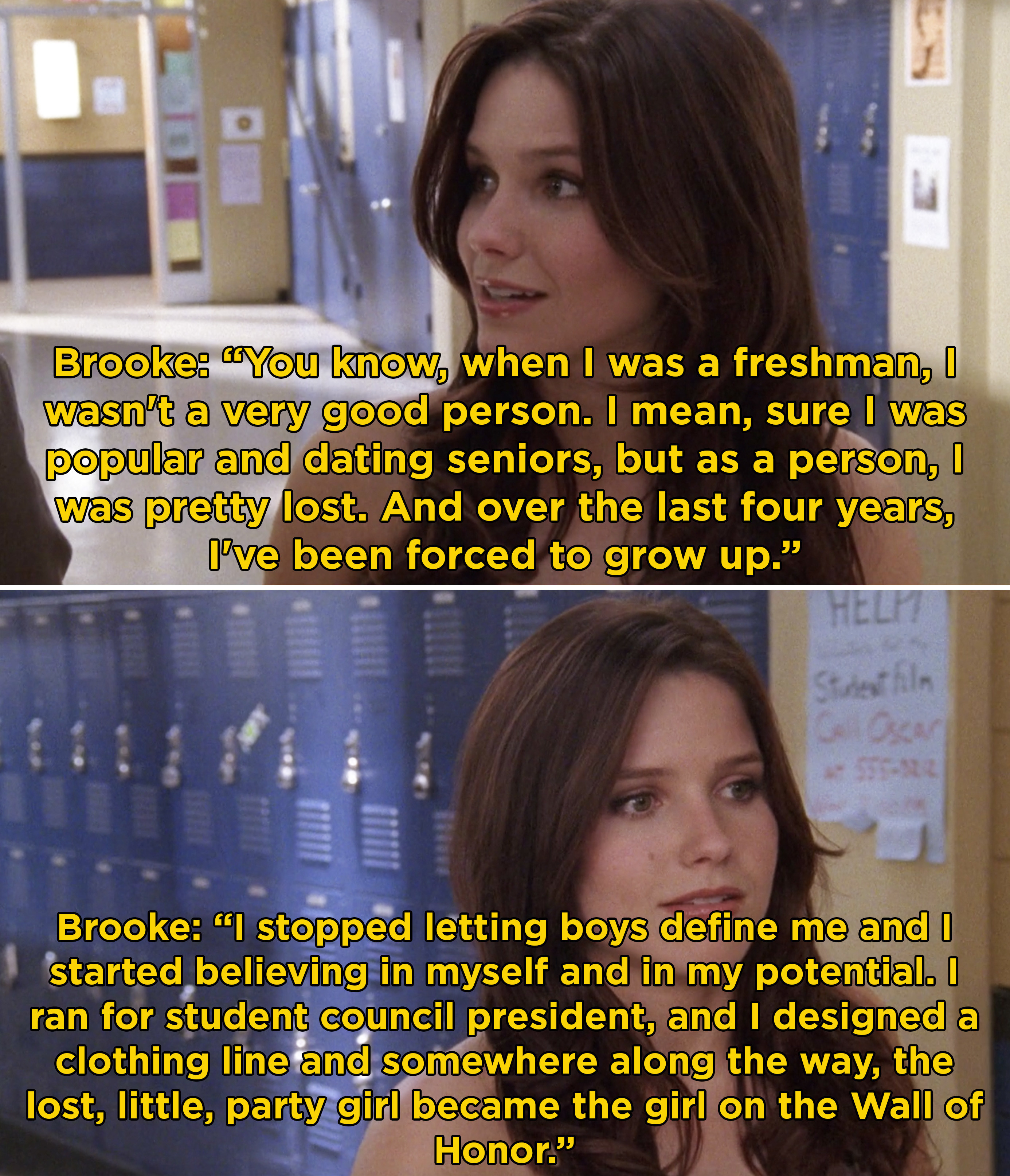 "Brooke saying she was pretty lost and awful as a freshman, but she grew up. Also saying, ""I stopped letting boys define me and I started believing in myself and my potential"""