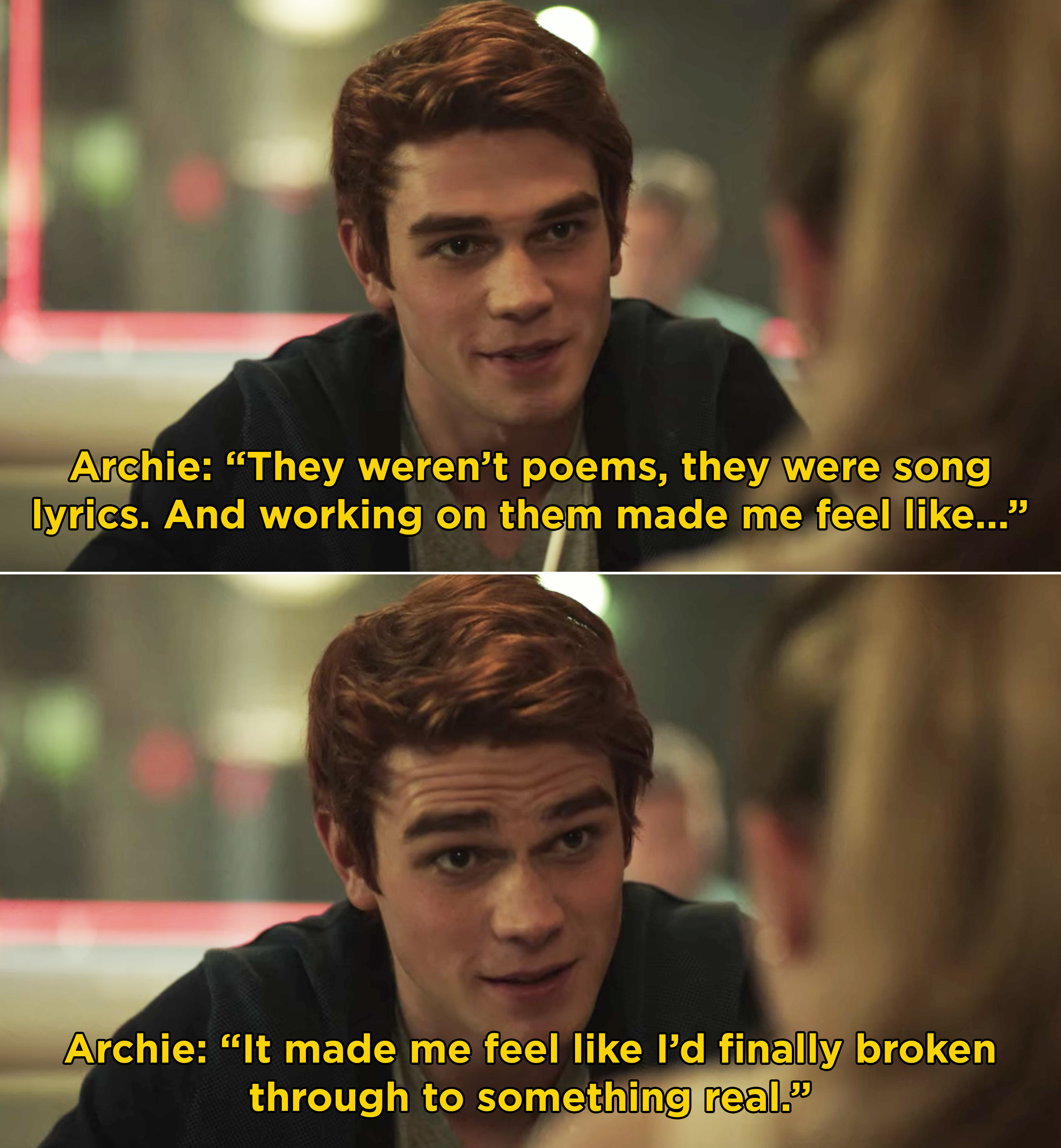 Archie telling Betty about writing song lyrics for the first and how they make him feel great