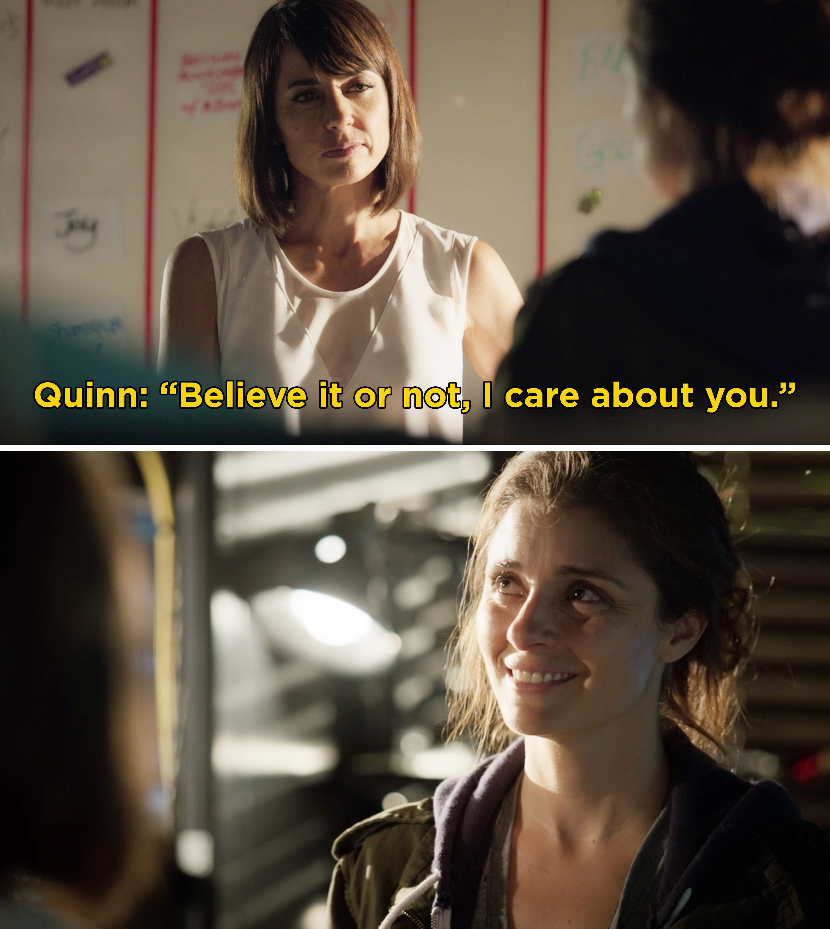 "Quinn telling Rachel, ""Believe it or not, I care about you"""