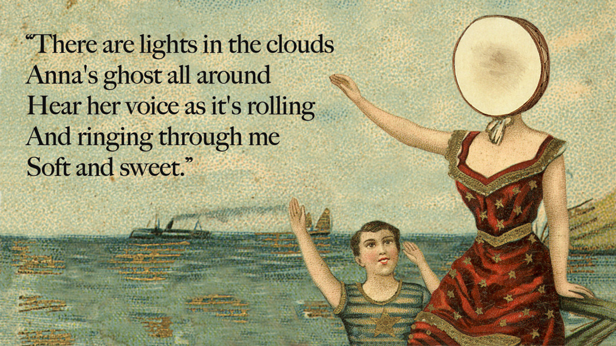 The album In The Aeroplane Over The Sea by Neutral Milk Hotel showing a woman and a young child of front of an ocean with the lyrics there are light in the clouds anna's ghost all around hear her voice as it's rolling and ringing through me soft and sweet