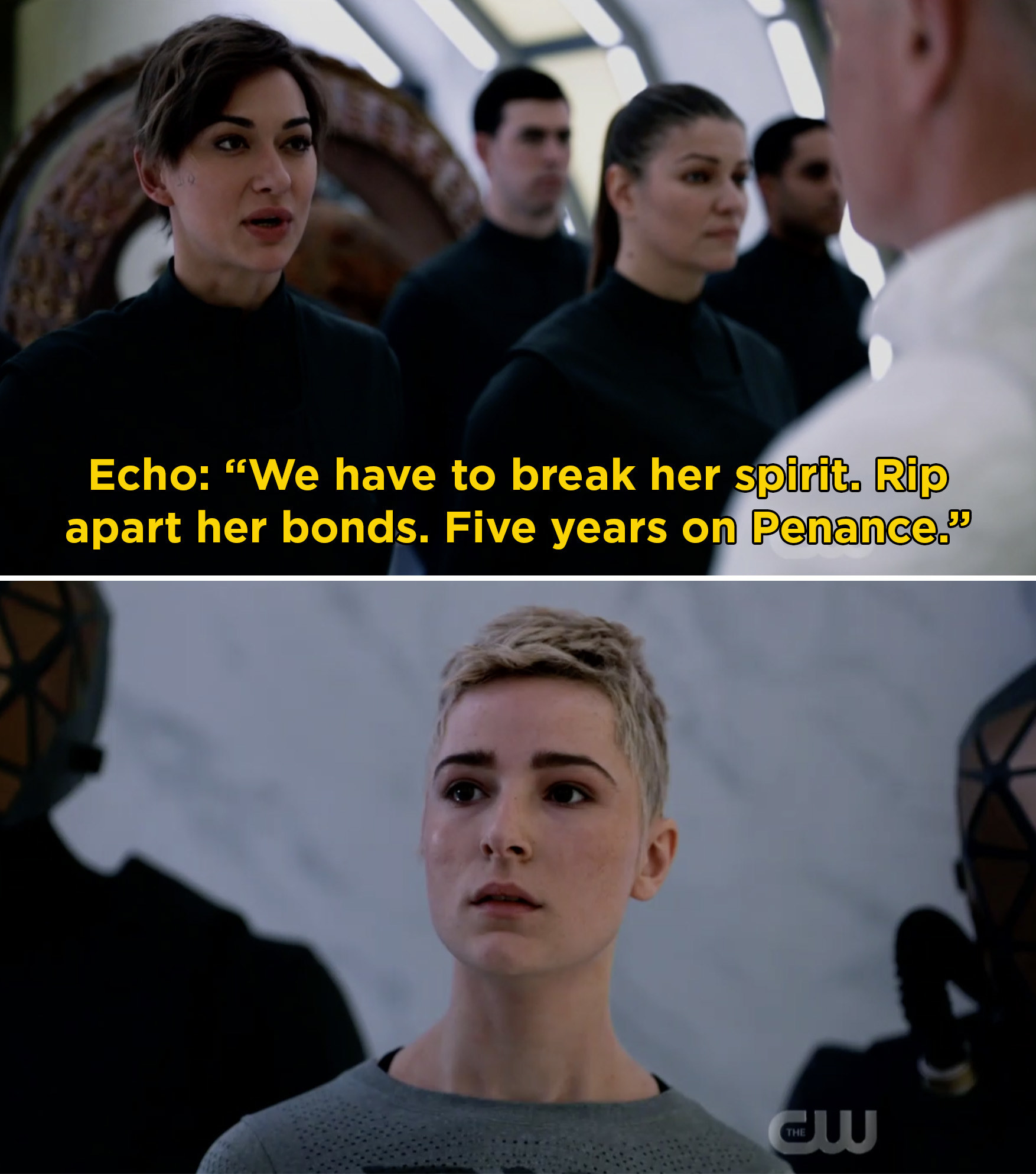"""Echo saying, """"We have to break her spirit. Rip apart her bonds. Five years on Penance"""""""