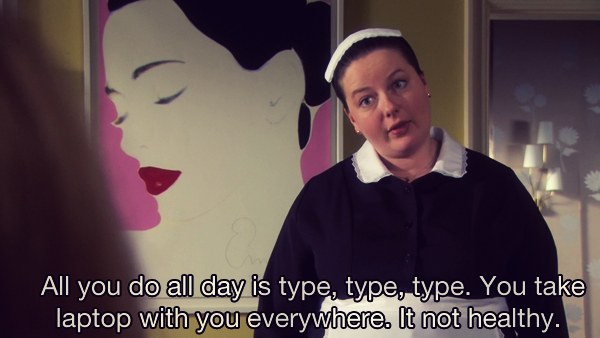 Dorota tells Blair all she does is type on her laptop all day