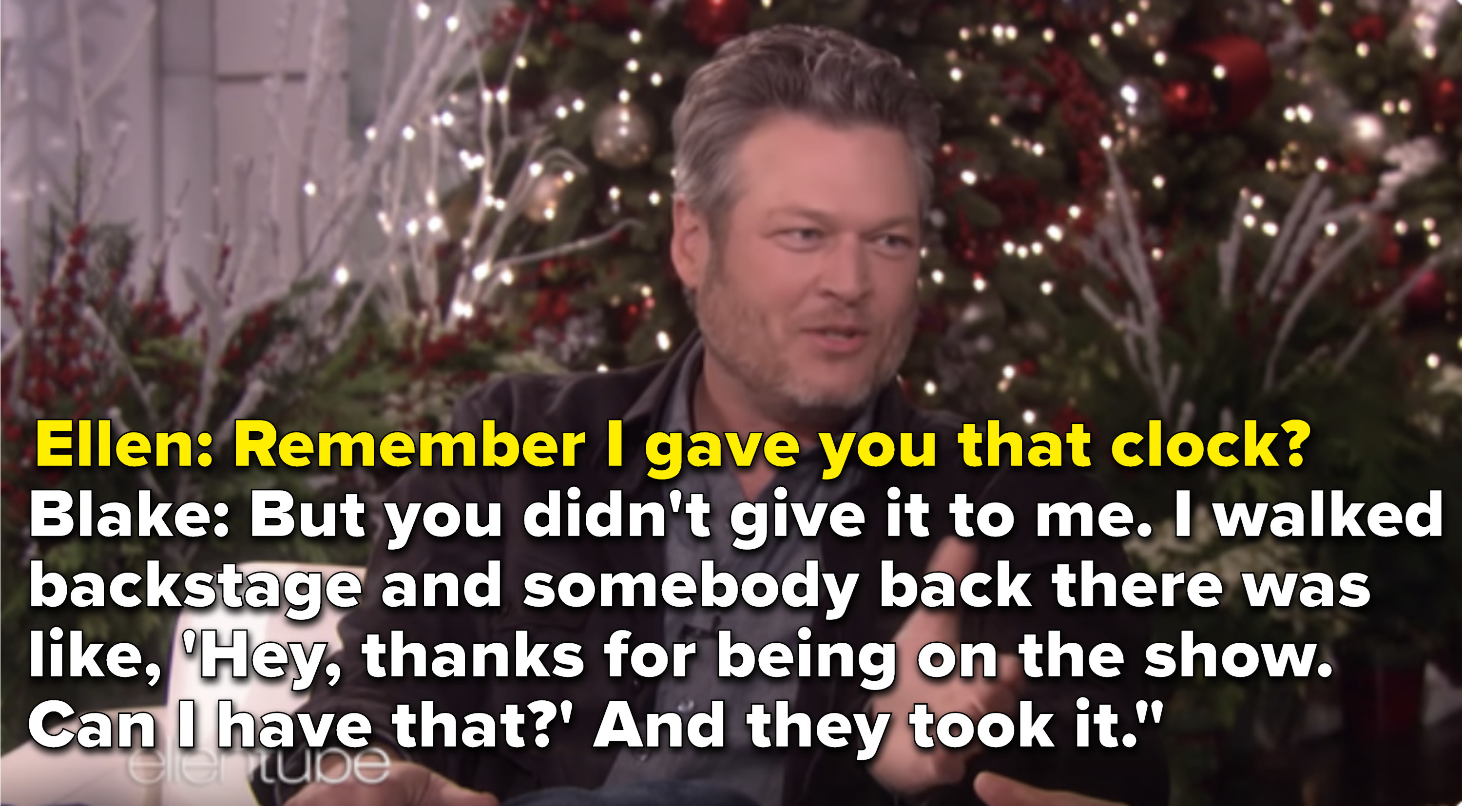 "Blake Shelton telling Ellen, ""You didn't give [a personalized clock] to me"""