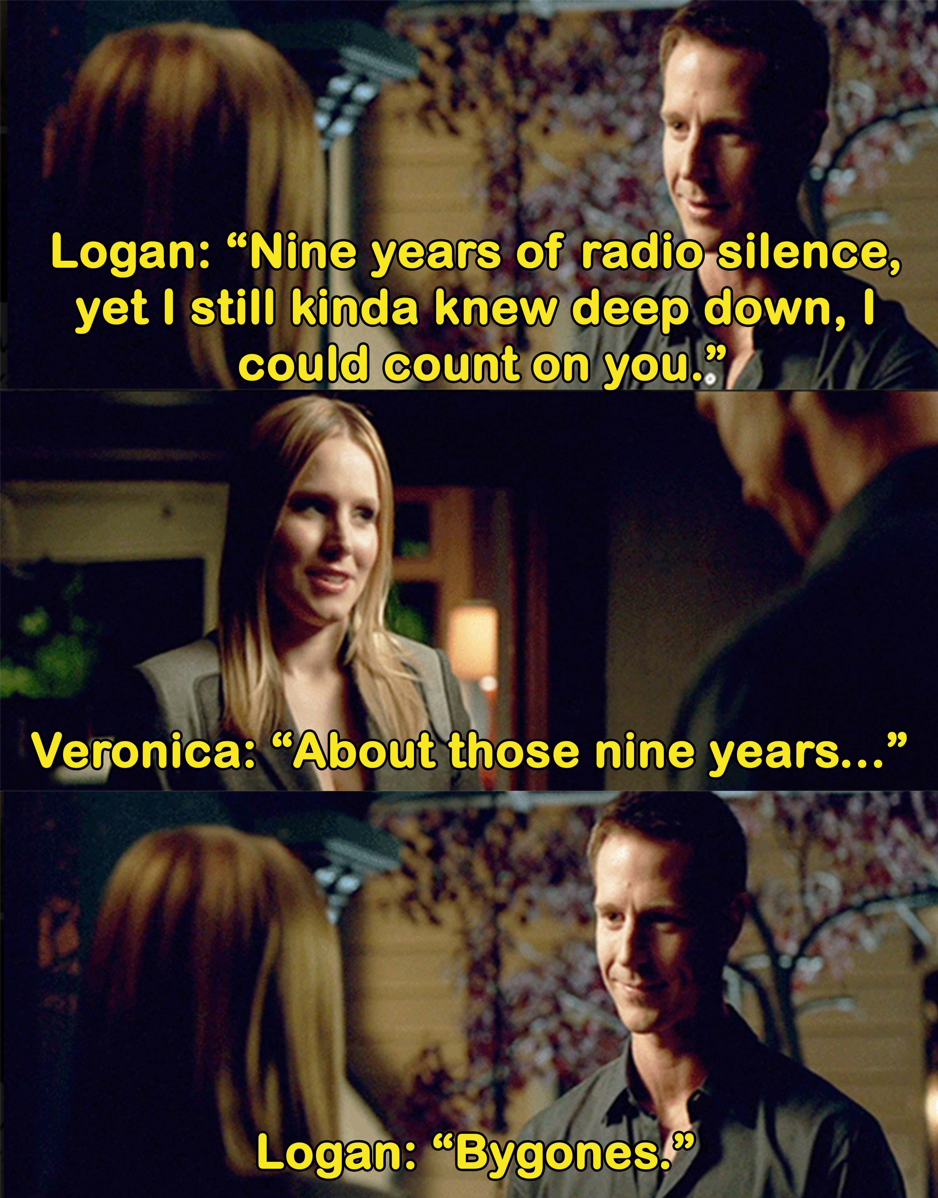 Logan says he always knew he could count on Veronica even if they hadn't spoken in years
