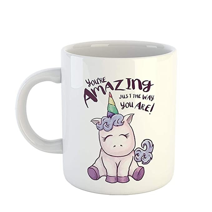 Mug with a unicorn and the words 'You are amazing just the way you are' printed on it.