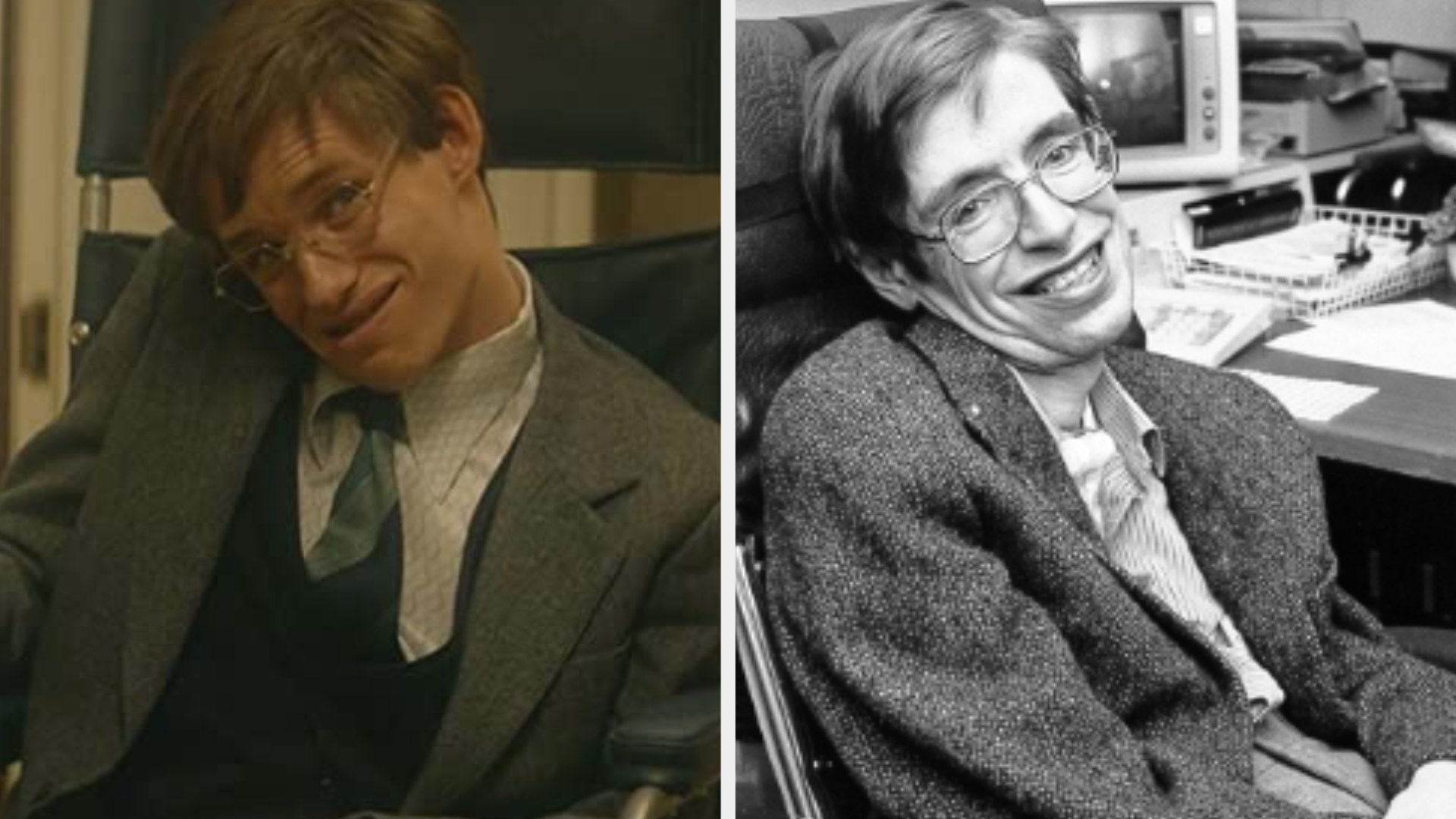 Eddie Redmayne as Stephen Hawking, sitting in a wheelchair because of his diagnosis of ALS, wearing square glasses and a suit; Stephen Hawking sitting in a wheel chair because of his ALS, wearing glasses and a suit with a happy expression