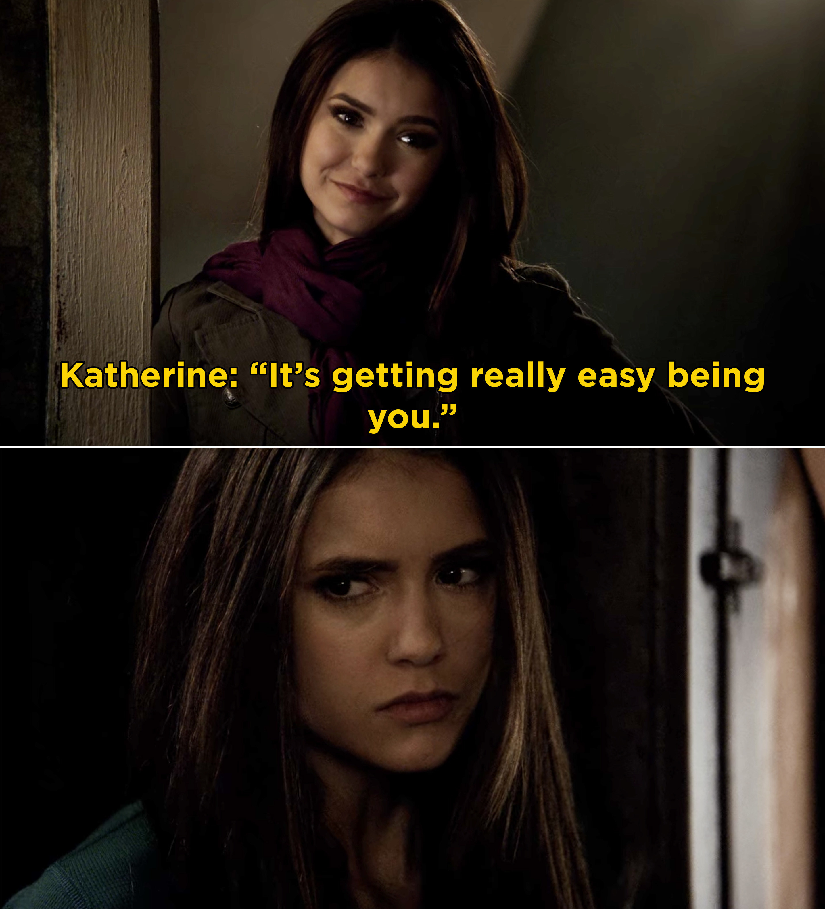 """Katherine telling Elena, """"It's getting really easy being you"""""""