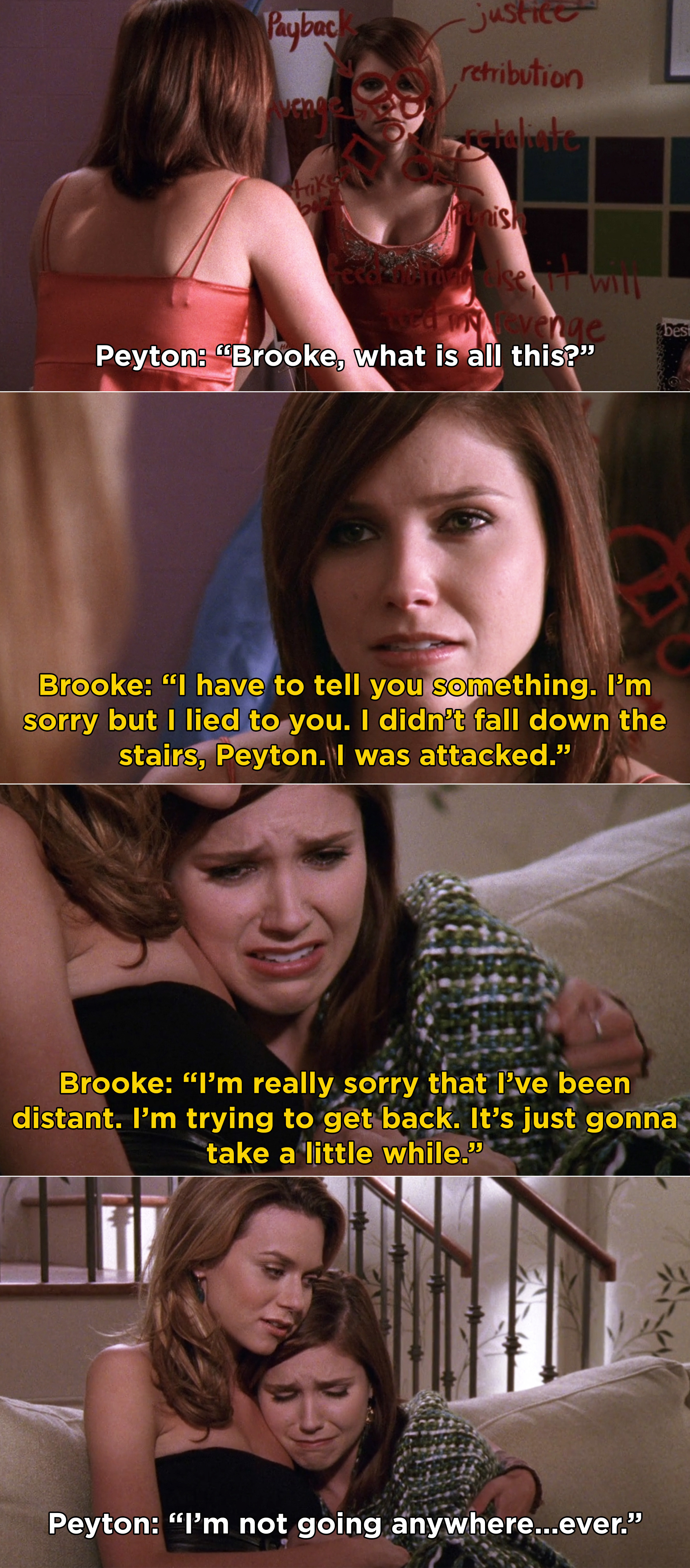 Brooke finally telling Peyton that she was actually attacked and that's why she has been so distant