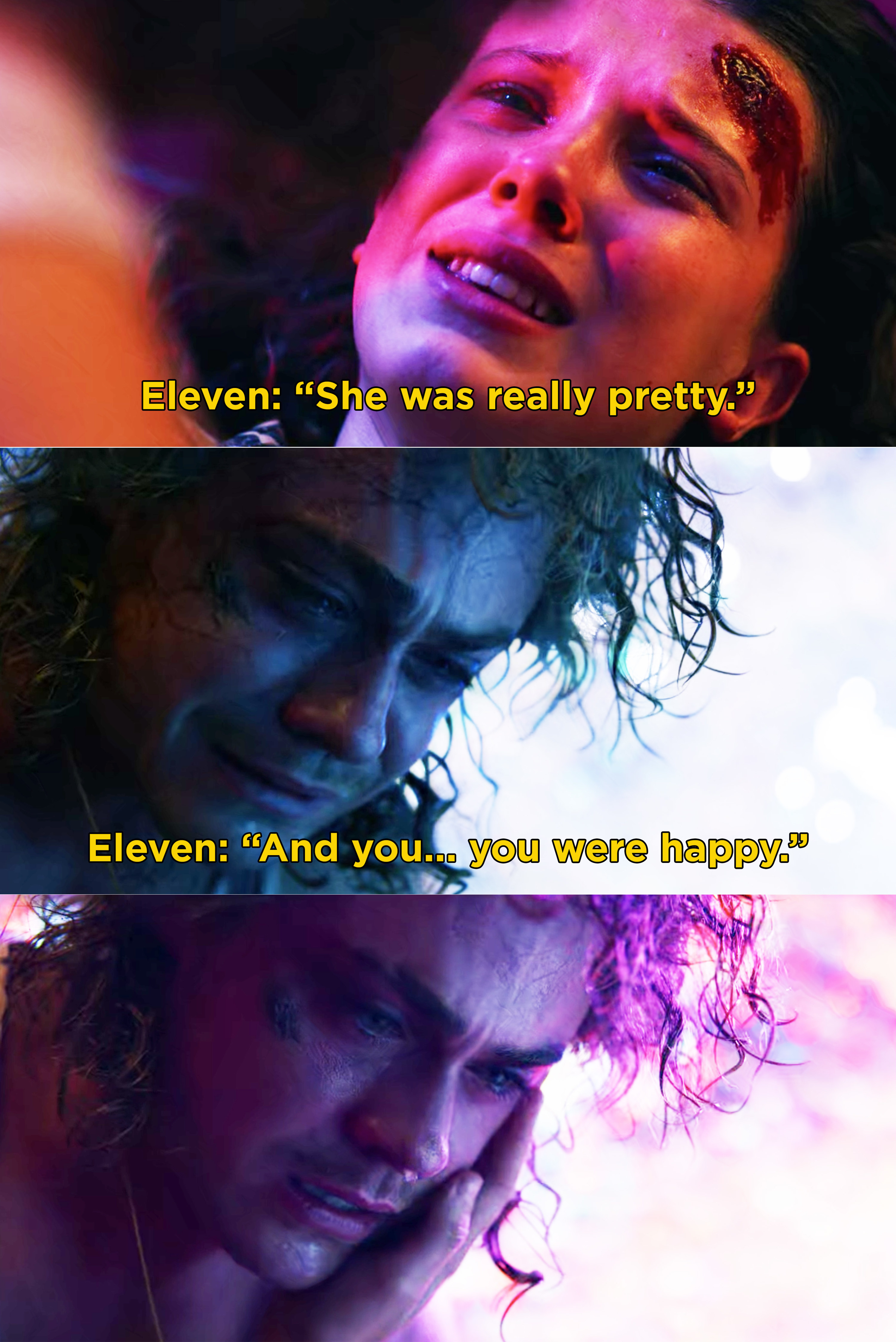 """Eleven trying to get through to Billy and saying, """"She was pretty. And you... you were happy"""""""